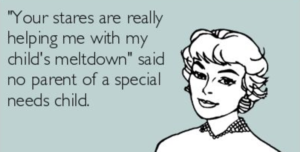 Top 10 things a special needs parents wished you knew
